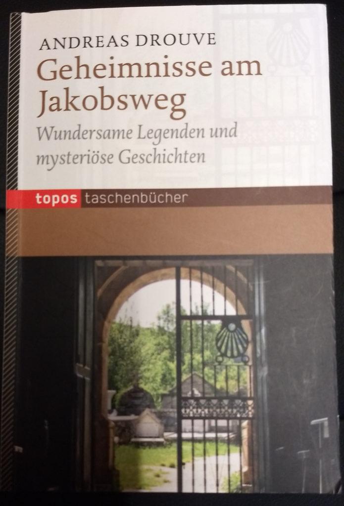 Geheimnisse des Jakobsweg - Andreas Drouve